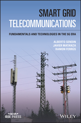 Smart Grid Telecommunications: Fundamentals and Technologies in the 5g Era-cover