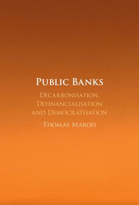Public Banks: Decarbonisation, Definancialisation and Democratisation-cover