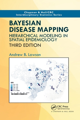 Bayesian Disease Mapping: Hierarchical Modeling in Spatial Epidemiology, Third Edition-cover