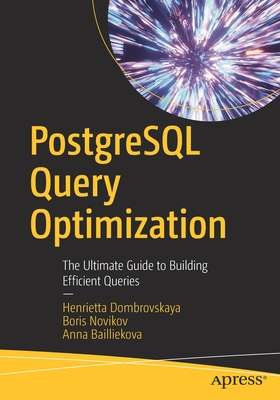 PostgreSQL Query Optimization: The Ultimate Guide to Building Efficient Queries-cover