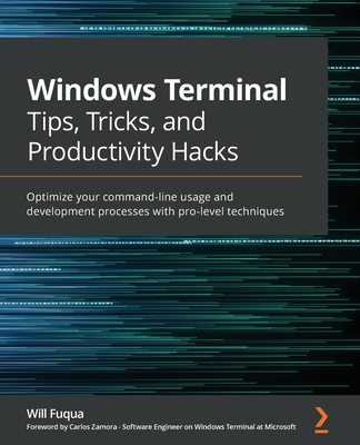 Windows Terminal Tips, Tricks, and Productivity Hacks: Optimize your command-line usage and development processes with pro-level techniques-cover