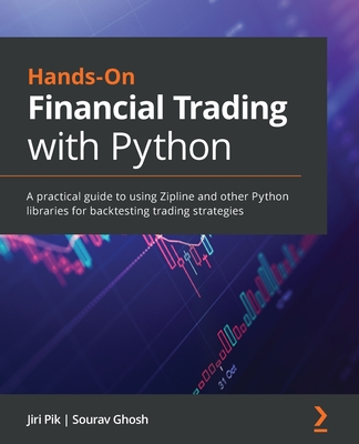 Hands-On Financial Trading with Python: A practical guide to using Zipline and other Python libraries for backtesting trading strategies-cover