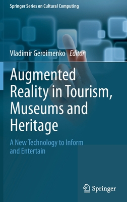 Augmented Reality in Tourism, Museums and Heritage: A New Technology to Inform and Entertain-cover
