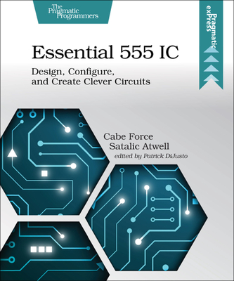 Essential 555 IC: Design, Configure, and Create Clever Circuits-cover