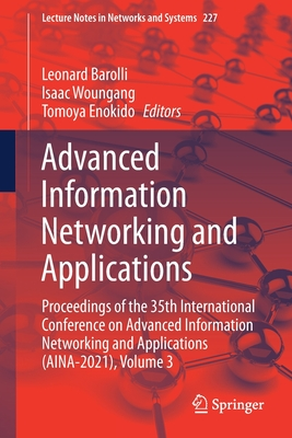 Advanced Information Networking and Applications: Proceedings of the 35th International Conference on Advanced Information Networking and Applications-cover