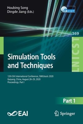 Simulation Tools and Techniques: 12th Eai International Conference, Simutools 2020, Guiyang, China, August 28-29, 2020, Proceedings, Part I-cover