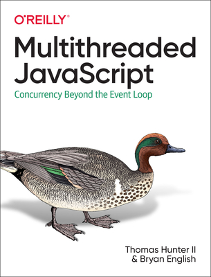 Multithreaded JavaScript: Concurrency Beyond the Event Loop-cover