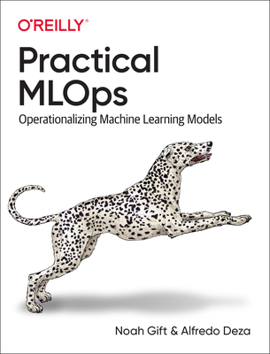 Practical Mlops: Operationalizing Machine Learning Models-cover