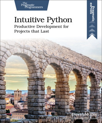 Intuitive Python: Productive Development for Projects That Last-cover