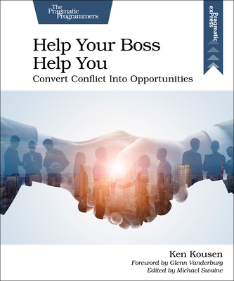 Help Your Boss Help You: Convert Conflict Into Opportunities-cover