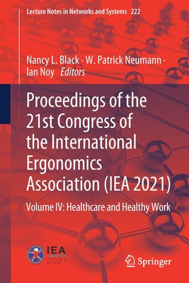 Proceedings of the 21st Congress of the International Ergonomics Association (Iea 2021): Volume IV: Healthcare and Healthy Work-cover