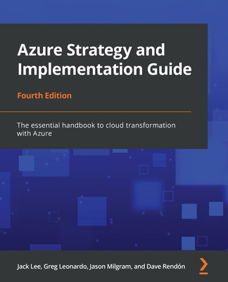Azure Strategy and Implementation Guide - Fourth Edition: The essential handbook to cloud transformation with Azure-cover