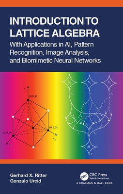 Introduction to Lattice Algebra: With Applications in Ai, Pattern Recognition, Image Analysis, and Biomimetic Neural Networks-cover
