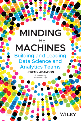 Minding the Machines: Building and Leading Data Science and Analytics Teams-cover