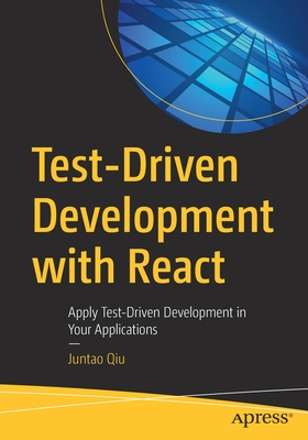 Test-Driven Development with React: Apply Test-Driven Development in Your Applications-cover