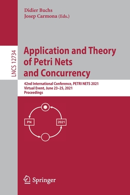 Application and Theory of Petri Nets and Concurrency: 42nd International Conference, Petri Nets 2021, Virtual Event, June 23-25, 2021, Proceedings-cover