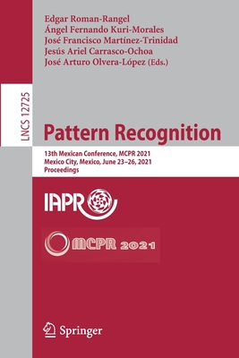 Pattern Recognition: 13th Mexican Conference, McPr 2021, Mexico City, Mexico, June 23-26, 2021, Proceedings-cover