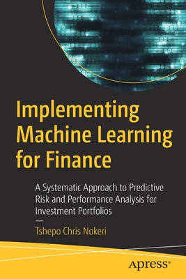 Implementing Machine Learning for Finance: A Systematic Approach to Predictive Risk and Performance Analysis for Investment Portfolios-cover