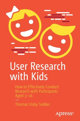 User Research with Kids: How to Effectively Conduct Research with Participants Aged 3-16-cover