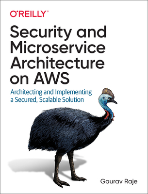 Security and Microservice Architecture on Aws: Architecting and Implementing a Secured, Scalable Solution-cover