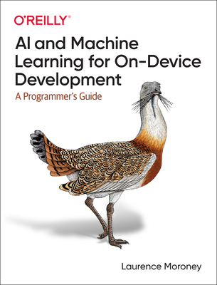 AI and Machine Learning for On-Device Development: A Programmer's Guide-cover