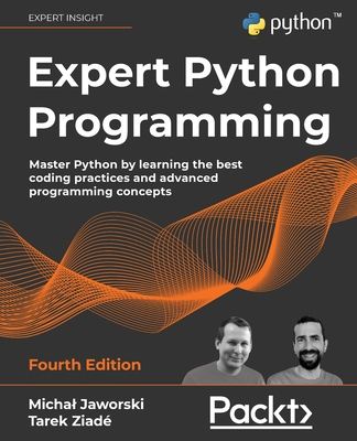 Expert Python Programming - Fourth Edition: Master Python by learning the best coding practices and advanced programming concepts-cover
