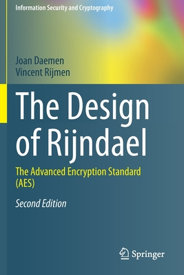 The Design of Rijndael: The Advanced Encryption Standard (Aes)-cover