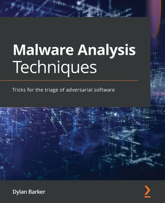 Malware Analysis Techniques: Tricks for the triage of adversarial software-cover