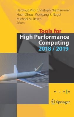 Tools for High Performance Computing 2018 / 2019: Proceedings of the 12th and of the 13th International Workshop on Parallel Tools for High Performanc-cover
