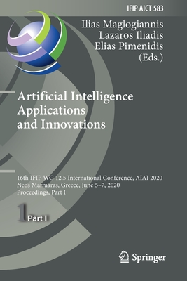 Artificial Intelligence Applications and Innovations: 16th Ifip Wg 12.5 International Conference, Aiai 2020, Neos Marmaras, Greece, June 5-7, 2020, Pr-cover
