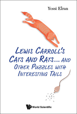 Lewis Carroll's Cats and Rats ... and Other Puzzles with Interesting Tails-cover
