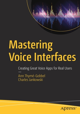 Mastering Voice Interfaces: Creating Great Voice Apps for Real Users-cover