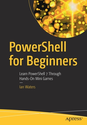 Powershell for Beginners: Learn Powershell 7 Through Hands-On Mini Games-cover