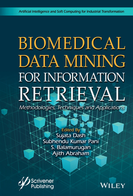 Biomedical Data Mining for Information Retrieval: Methodologies, Techniques, and Applications-cover