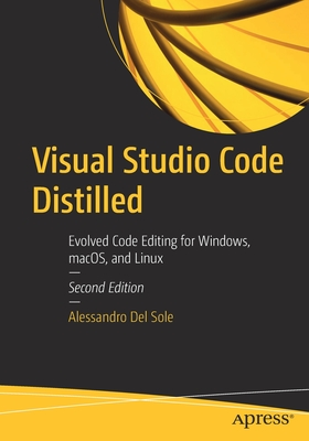 Visual Studio Code Distilled: Evolved Code Editing for Windows, Macos, and Linux-cover