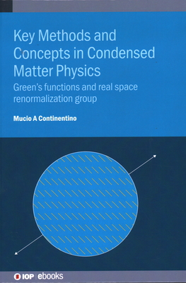 Key Methods and Concepts in Condensed Matter Physics: Green's functions and real space renormalization group-cover