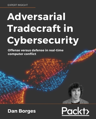 Adversarial Tradecraft in Cybersecurity: Offense versus defense in real-time computer conflict-cover