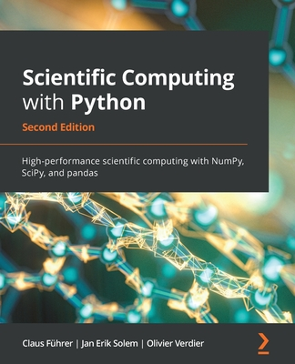 Scientific Computing with Python - Second Edition: High-performance scientific computing with NumPy, SciPy, and pandas-cover