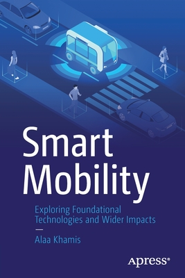 Smart Mobility: Exploring Foundational Technologies and Wider Impacts-cover