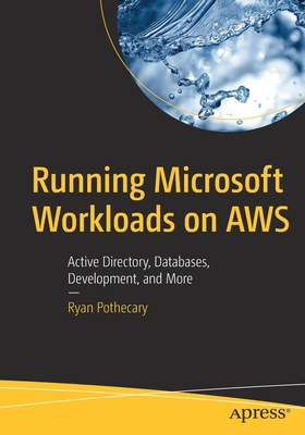 Running Microsoft Workloads on Aws: Active Directory, Databases, Development, and More-cover