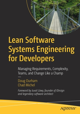Lean Software Systems Engineering for Developers: Managing Requirements, Complexity, Teams, and Change Like a Champ-cover