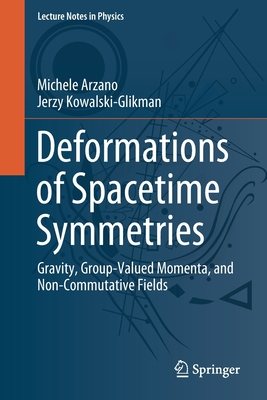 Deformations of Spacetime Symmetries: Gravity, Group-Valued Momenta, and Non-Commutative Fields-cover
