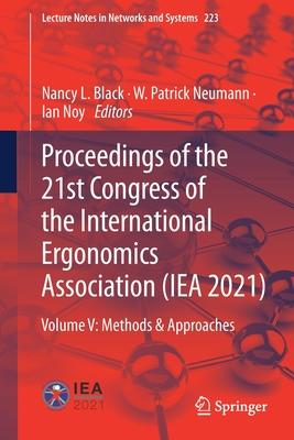 Proceedings of the 21st Congress of the International Ergonomics Association (Iea 2021): Volume V: Methods & Approaches-cover