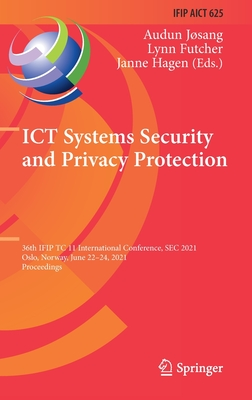 Ict Systems Security and Privacy Protection: 36th Ifip Tc 11 International Conference, SEC 2021, Oslo, Norway, June 22-24, 2021, Proceedings-cover