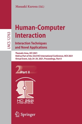 Human-Computer Interaction. Interaction Techniques and Novel Applications: Thematic Area, Hci 2021, Held as Part of the 23rd Hci International Confere-cover