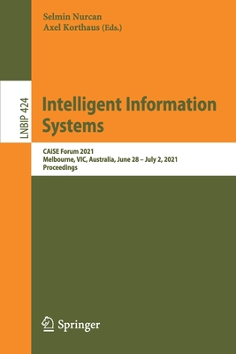 Intelligent Information Systems: Caise Forum 2021, Melbourne, Vic, Australia, June 28 - July 2, 2021, Proceedings-cover