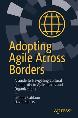 Adopting Agile Across Borders: A Guide to Navigating Cultural Complexity in Agile Teams and Organizations-cover