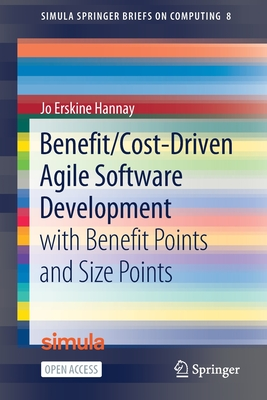 Benefit/Cost-Driven Software Development: With Benefit Points and Size Points-cover