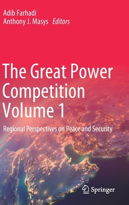 The Great Power Competition Volume 1: Regional Perspectives on Peace and Security-cover