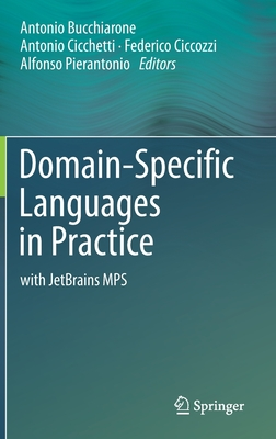 Domain-Specific Languages in Practice: With Jetbrains Mps